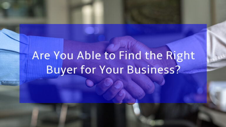 Read more about the article Are you able to Find the Right Buyer for Your Business?