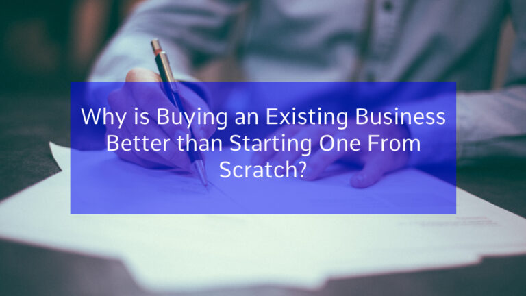 Why is Buying an Existing Business Better than Starting One From Scratch?