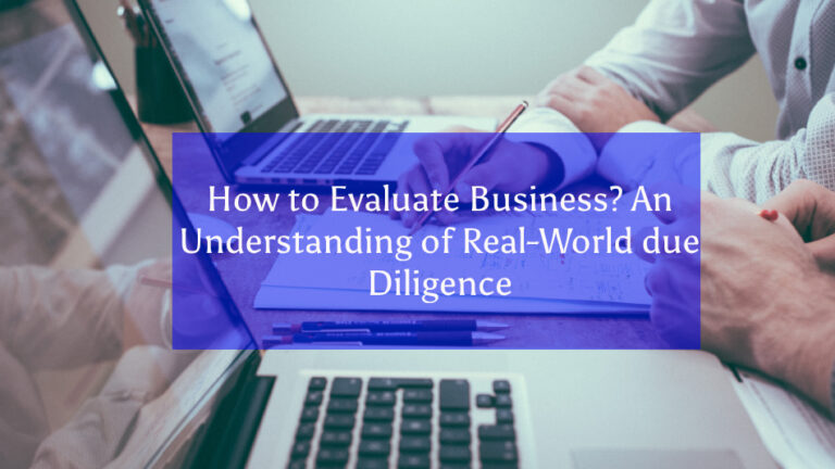 How to Evaluate Business? An Understanding of Real-World due Diligence