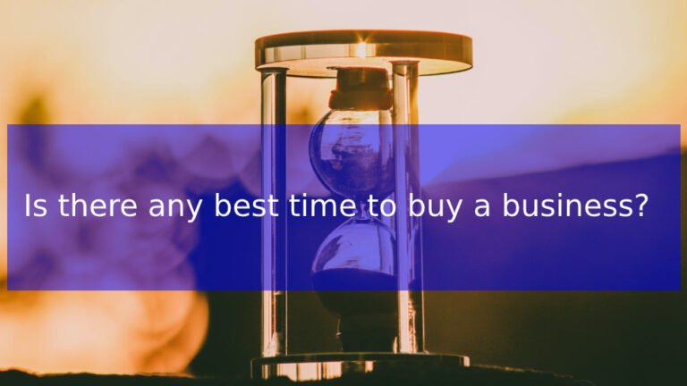 Is there any best time to buy a business?
