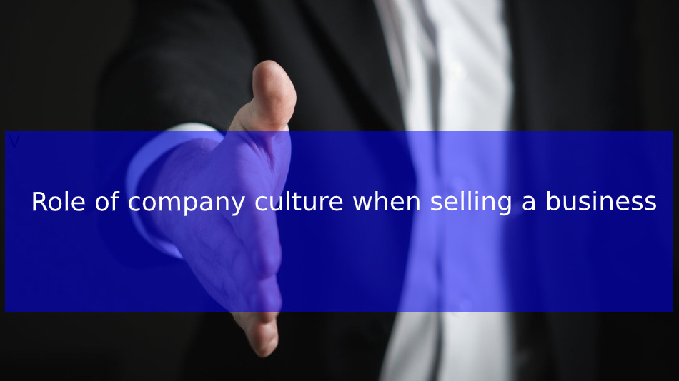 Role of company culture when selling a business
