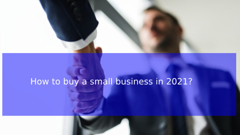 How to buy a small business in 2021?